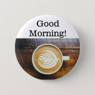 Good Morning Cup of Coffee Button