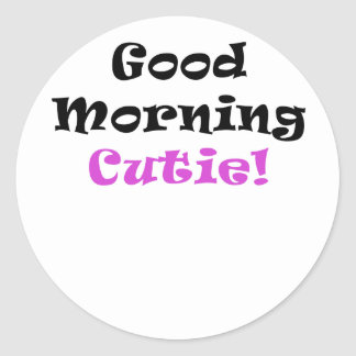Good Morning Cutie Round Sticker