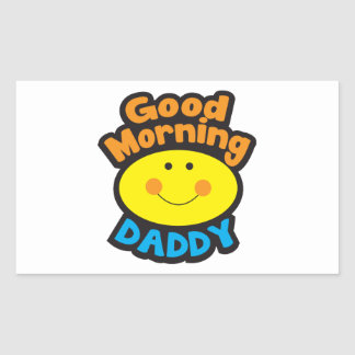 Good Morning DADDY Rectangle Stickers