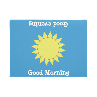 Good morning.  Good Evening.  Sun Doormat