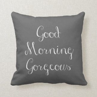Good Morning Gorgeous (charcoal w pinstripe back) Throw Pillow