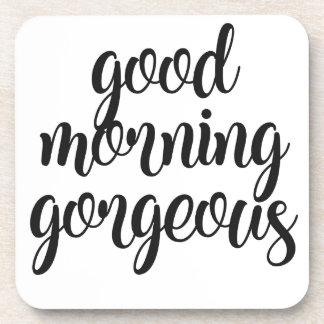 Good Morning Gorgeous Coaster