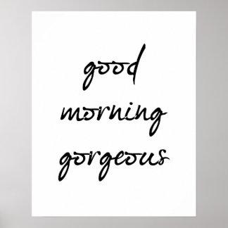 Good Morning Gorgeous Poster