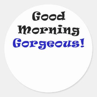 Good Morning Gorgeous Round Sticker
