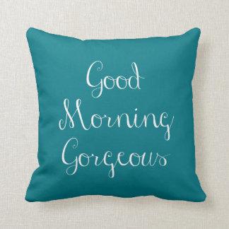 Good Morning Gorgeous (teal w chevron back) Throw Pillow