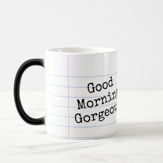 Good Morning Gorgeous! You got this! Morphing Mug