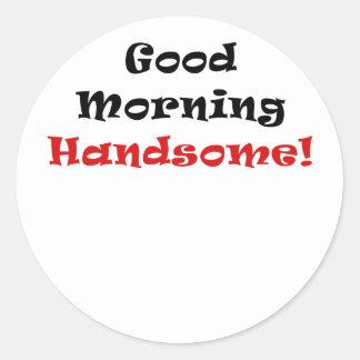 Good Morning Handsome Round Sticker
