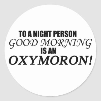 Good Morning Oxymoron Stickers