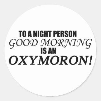 Good Morning Oxymoron Stickers