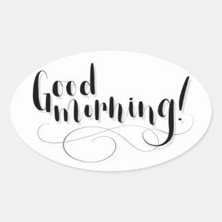 Good Morning Print Oval Sticker