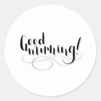 Good Morning Print Round Sticker