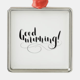 Good Morning Print Silver-Colored Square Ornament