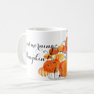Good Morning Pumpkin Coffee Mug