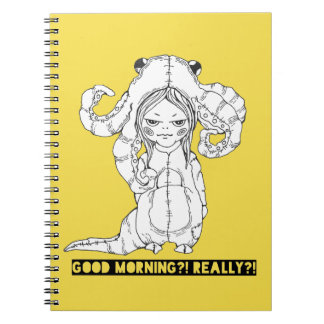 Good morning? Really? Notebook