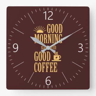 Good morning starts with good coffee square wall clock