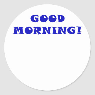 Good Morning Round Sticker