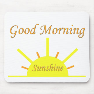 Good Morning Sunshine Mouse Pad