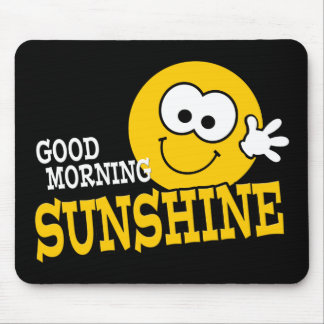Good Morning Sunshine Mousepad