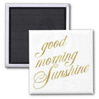 Good Morning Sunshine Quote Faux Gold Foil Quotes Square Magnet
