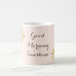 """Good Morning Sunshine""  Romantic Pink Floral Coffee Mug"
