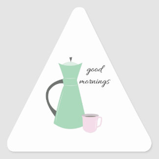 Good Mornings Triangle Sticker