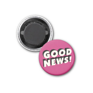 Good News! Magnet