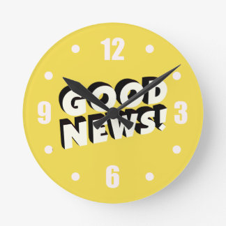 Good News! Round Clock