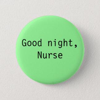 """Good Night, Nurse"" Button"