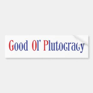 Good Ol' Plutocracy Bumper Sticker