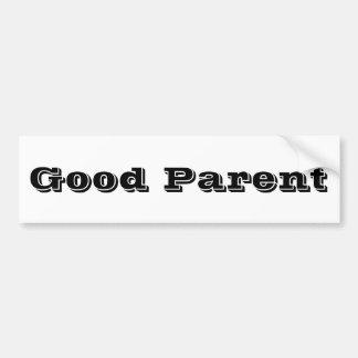 """""""Good Parent"""" bumper sticker. Bumper Sticker"""