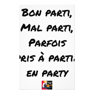 GOOD PARTY, BADLY PARTY, SOMETIMES TAKEN WITH PART STATIONERY