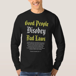 Good People Disobey Bad Laws, w Declaration of Ind T-Shirt
