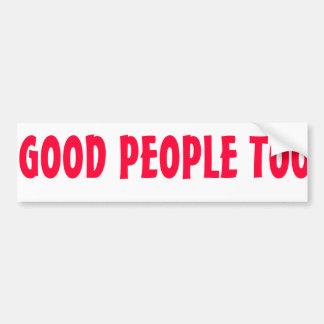 """GOOD PEOPLE TOO""  Anti-Abortion Pro-Life Bumper Bumper Sticker"