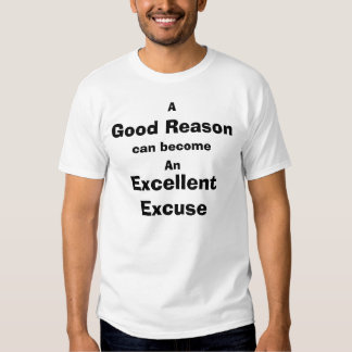 Good Reason, Excellent Excuse (light) Shirt