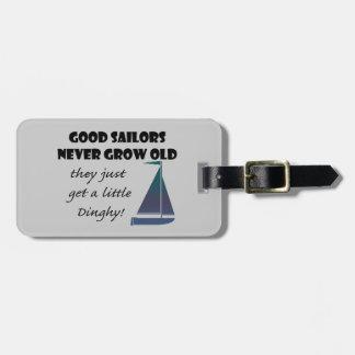 Good Sailors Never Grow Old, Fun Saying Bag Tag