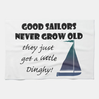 Good Sailors Never Grow Old, Fun Saying Kitchen Towel