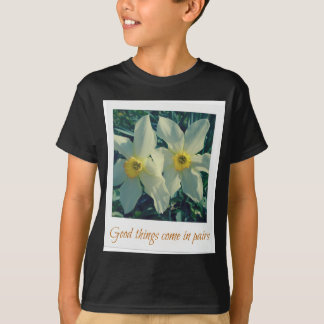 good things come in pairs T-Shirt