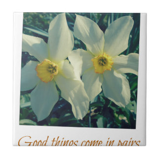 good things come in pairs tile