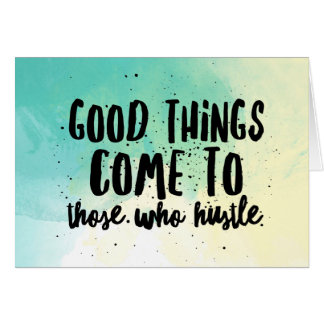 """""""Good Things Come to Those Who Hustle"""" Notecrd Blk Card"""