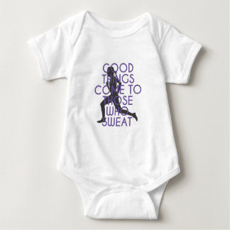 Good Things Come to Those Who Sweat Baby Bodysuit