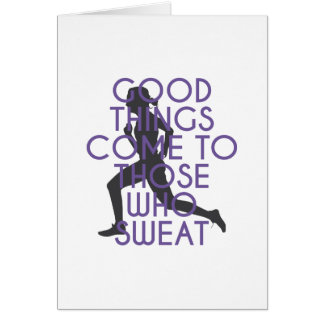 Good Things Come to Those Who Sweat Card