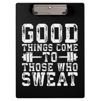 Good Things Come To Those Who Sweat - Inspiration Clipboard