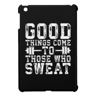 Good Things Come To Those Who Sweat - Inspiration iPad Mini Cover
