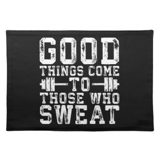 Good Things Come To Those Who Sweat - Inspiration Placemat