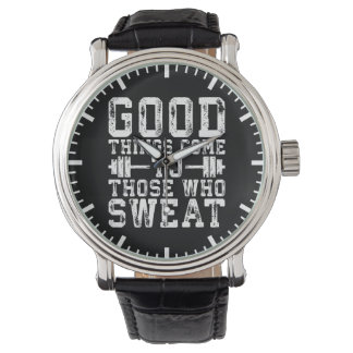 Good Things Come To Those Who Sweat - Inspiration Watch
