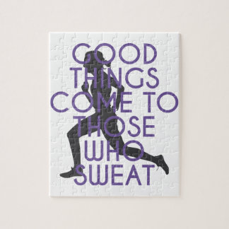 Good Things Come to Those Who Sweat Jigsaw Puzzle