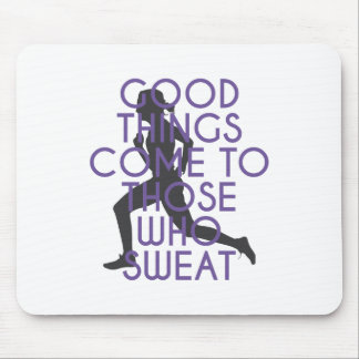 Good Things Come to Those Who Sweat Mouse Pad