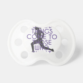 Good Things Come to Those Who Sweat Pacifiers