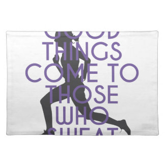 Good Things Come to Those Who Sweat Place Mats