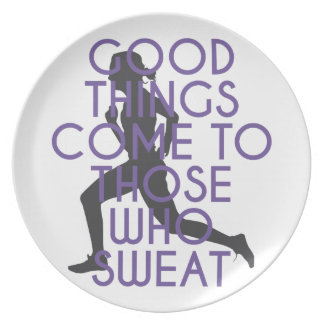 Good Things Come to Those Who Sweat Plate